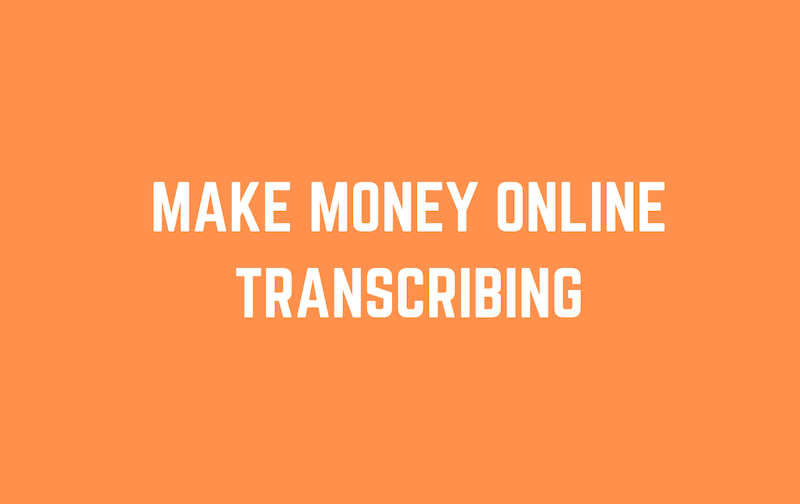 Make Money Transcribing