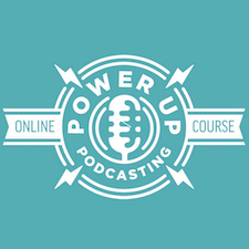 Power-up Podcasting