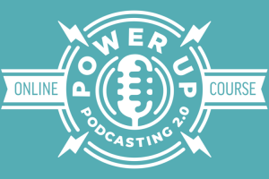 Power-up Podcasting Review