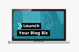 Launch Your Blog Biz Review