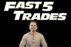 Fast 5 Trades Review